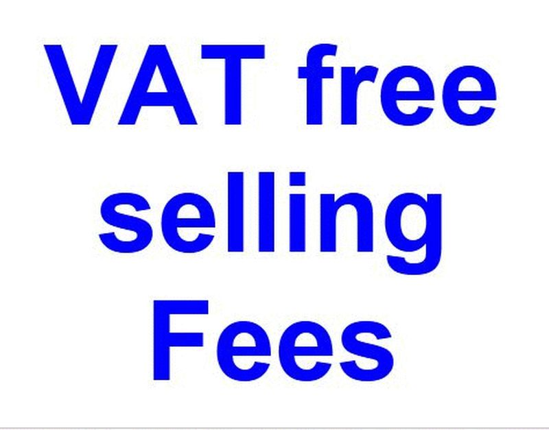 VAT Free Fees- click for photo gallery